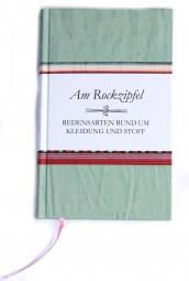 Am Rockzipfel - Redensarten rund um Kleider und Stoff